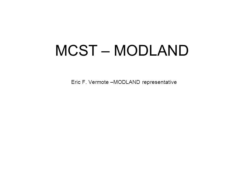 MCST – MODLAND Eric F. Vermote –MODLAND representative