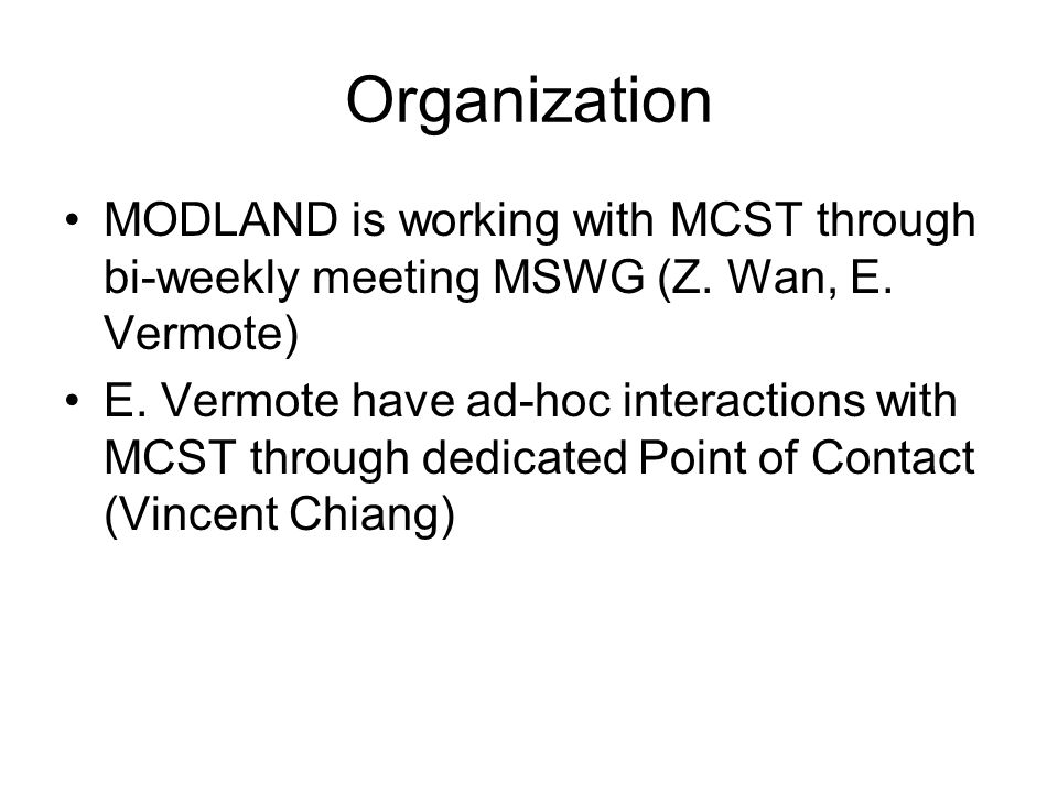 Organization MODLAND is working with MCST through bi-weekly meeting MSWG (Z.