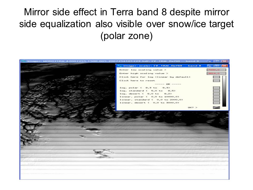 Mirror side effect in Terra band 8 despite mirror side equalization also visible over snow/ice target (polar zone)