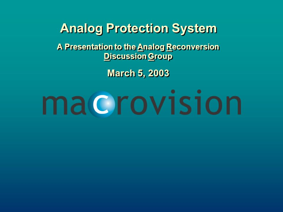 Analog Protection System A Presentation to the Analog Reconversion Discussion Group March 5, 2003 Analog Protection System A Presentation to the Analo