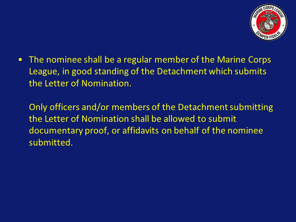 Only officers and/or members of the Detachment submitting the Letter of Nomination shall be allowed to submit documentary proof, or affidavits on beha