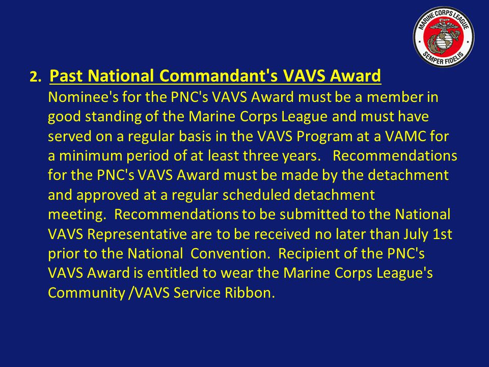 VAVS Award The National VAVS Representative and Deputy Representatives will select at the national convention the recipients of the Detachment VAVS aw