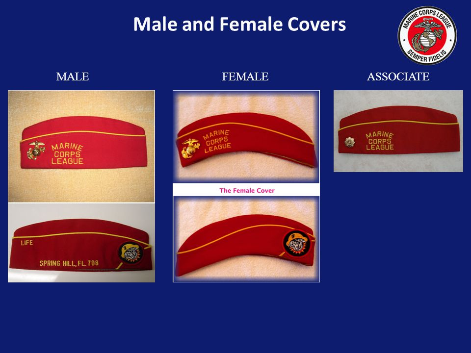 All members of the League are authorized to wear the red MCL cover. Members elected or appointed to Department Offices are authorized to wear the red