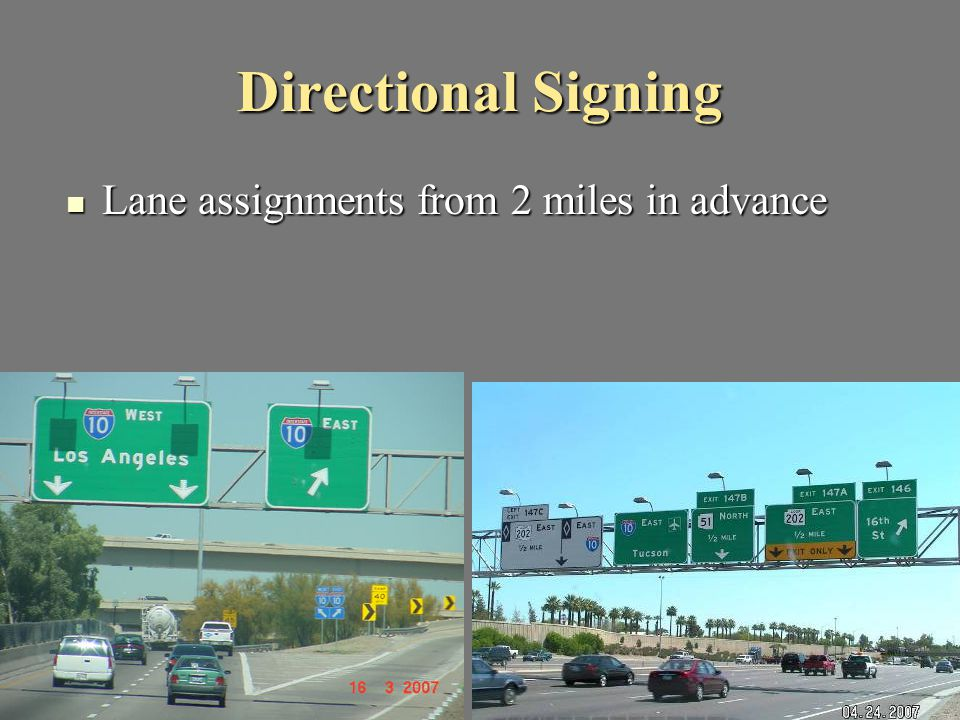 Directional Signing Lane assignments from 2 miles in advance Lane assignments from 2 miles in advance