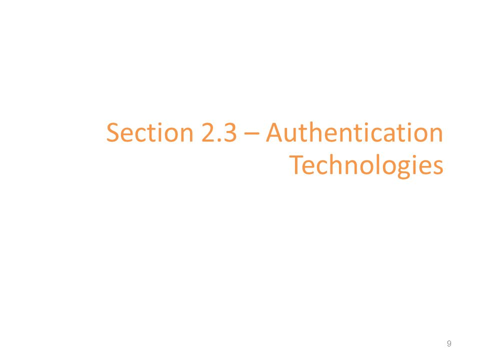 Section 2.3 – Authentication Technologies 9