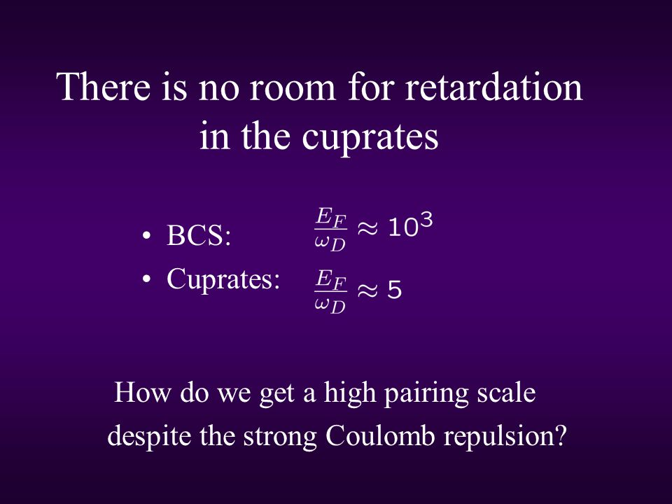 There is no room for retardation in the cuprates BCS: Cuprates: How do we get a high pairing scale despite the strong Coulomb repulsion?