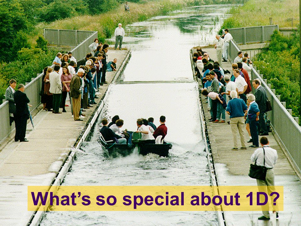 canal What's so special about 1D?