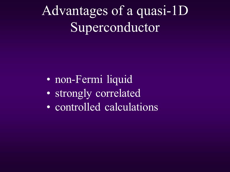 Advantages of a quasi-1D Superconductor non-Fermi liquid strongly correlated controlled calculations