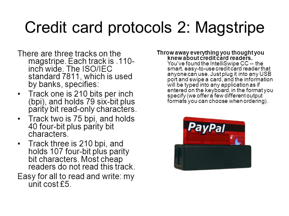 Credit card protocols 2: Magstripe There are three tracks on the magstripe.