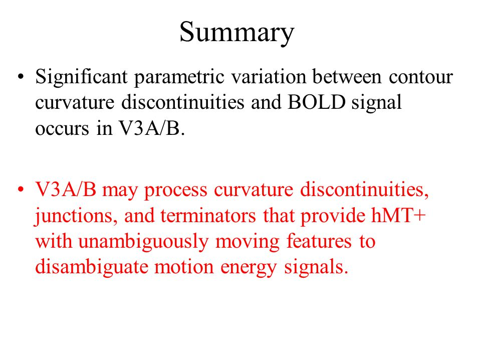 Summary Significant parametric variation between contour curvature discontinuities and BOLD signal occurs in V3A/B.