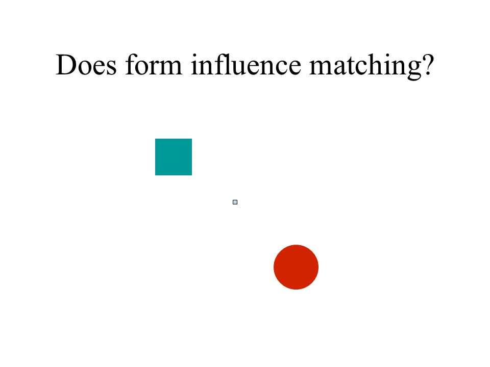 Does form influence matching
