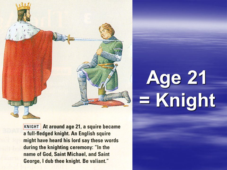 Age 21 = Knight