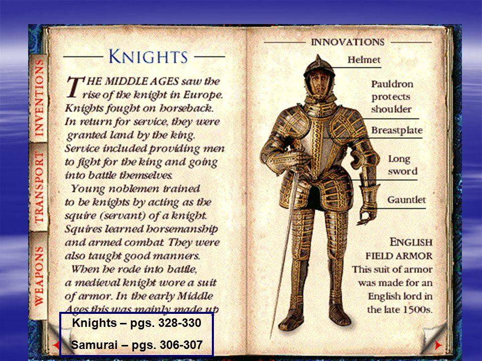 Knights – pgs. 328-330 Samurai – pgs. 306-307