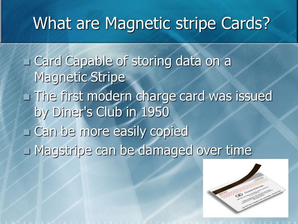 What are Magnetic stripe Cards.