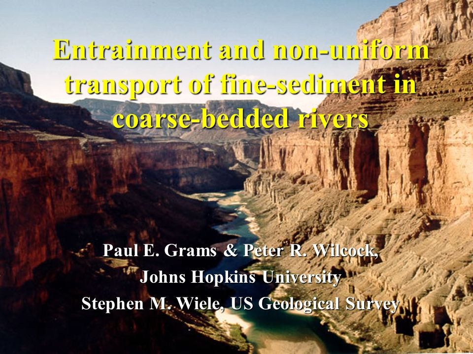 Entrainment and non-uniform transport of fine-sediment in coarse-bedded rivers Paul E.