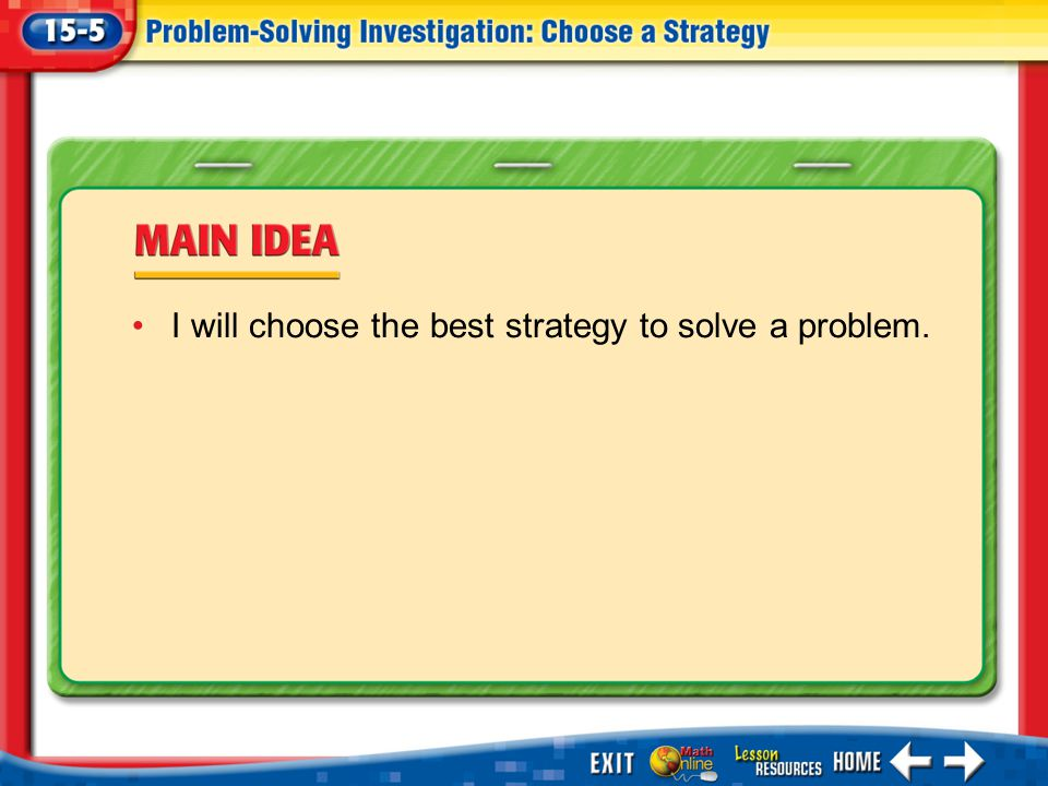 Main Idea/Vocabulary I will choose the best strategy to solve a problem.