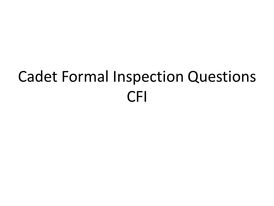Cadet Formal Inspection Questions CFI