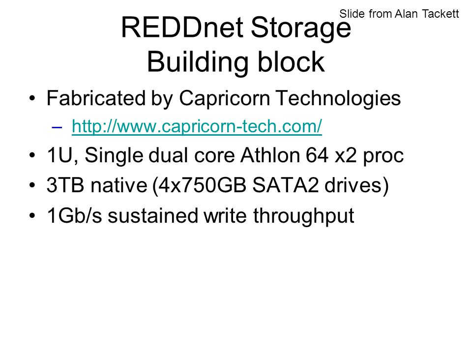 REDDnet Storage Building block Fabricated by Capricorn Technologies – http://www.capricorn-tech.com/http://www.capricorn-tech.com/ 1U, Single dual cor