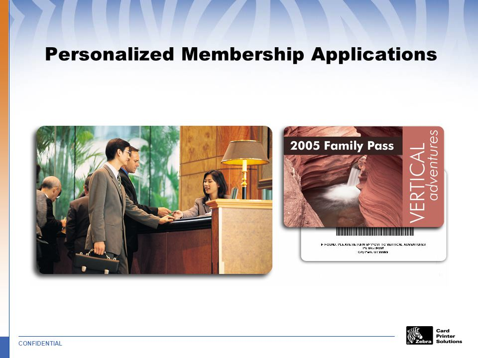 CONFIDENTIAL Personalized Membership Applications