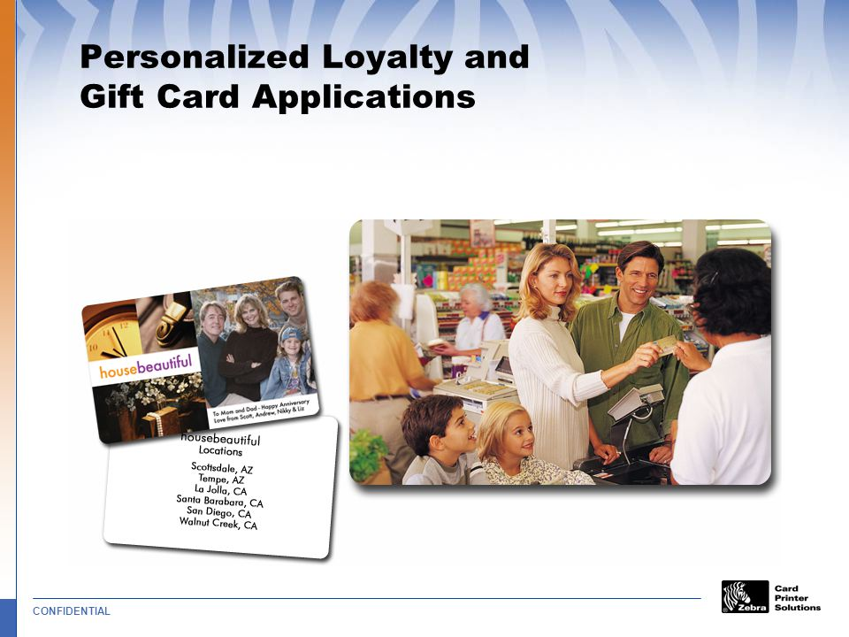 CONFIDENTIAL Personalized Loyalty and Gift Card Applications