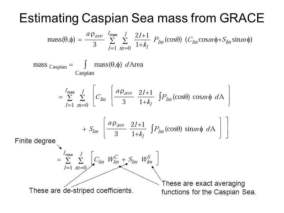 Estimating Caspian Sea mass from GRACE These are de-striped coefficients.