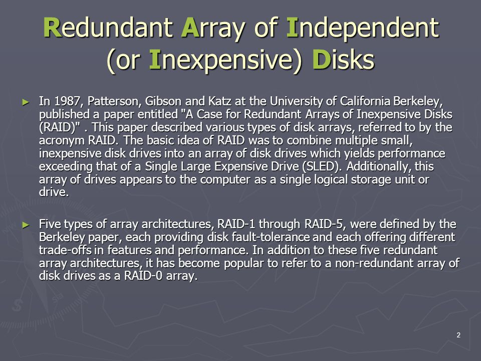 13 Redundant Array of Independent (or Inexpensive) Disks ► Level 3 -- Bit-Interleaved Parity:  Provides byte-level striping with a dedicated parity disk.