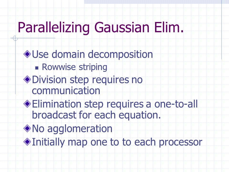 Parallelizing Gaussian Elim.