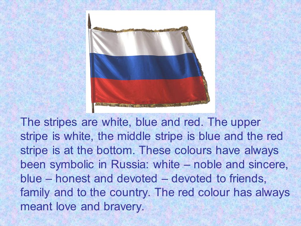 The stripes are white, blue and red.