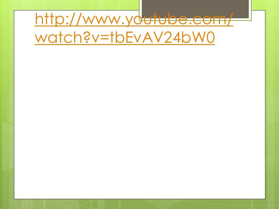 http://www.youtube.com/ watch v=tbEvAV24bW0