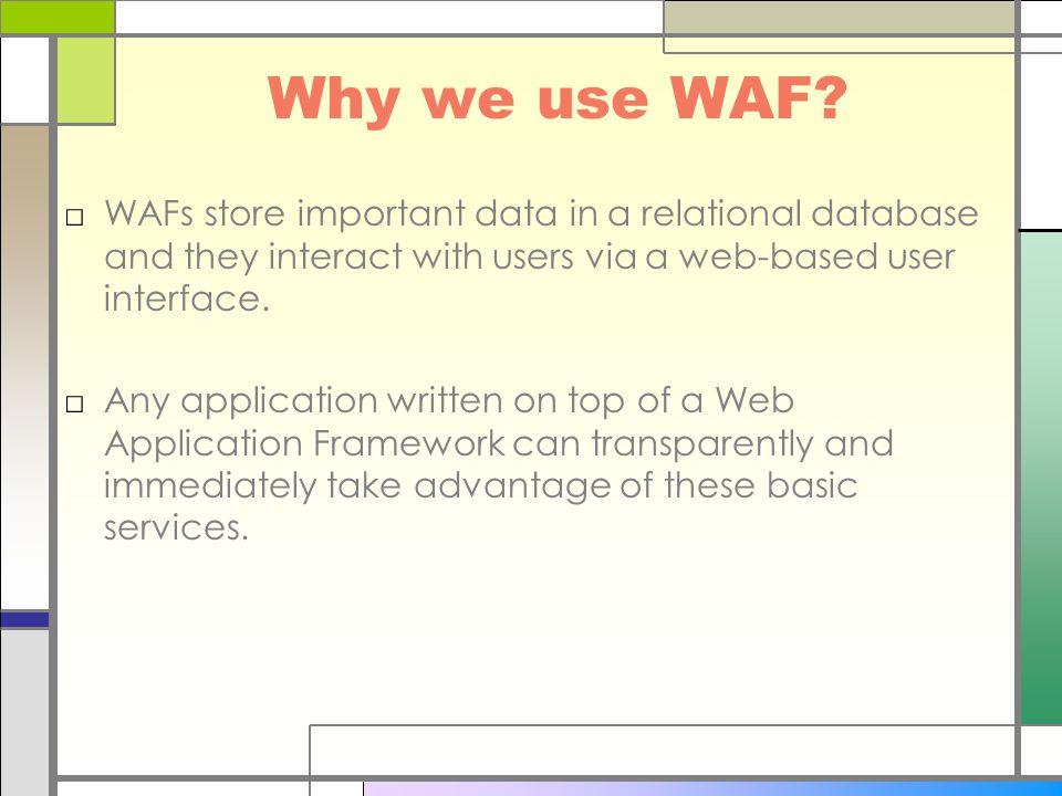 Why we use WAF.