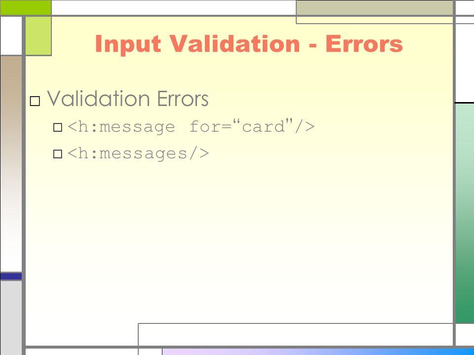 Input Validation - Errors □Validation Errors □