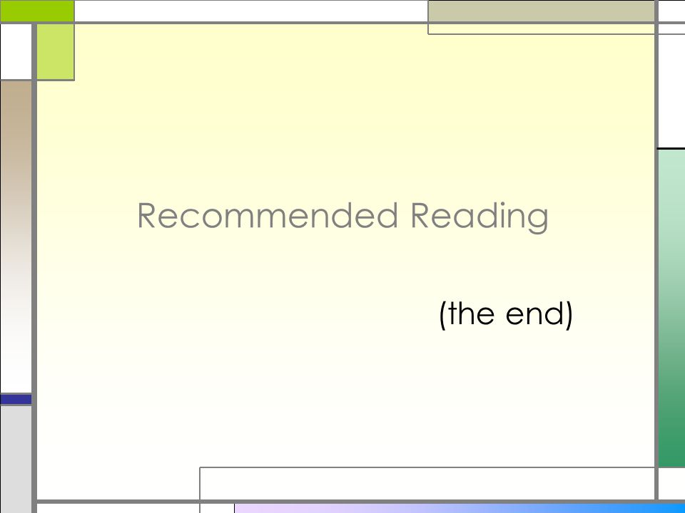 Recommended Reading (the end)