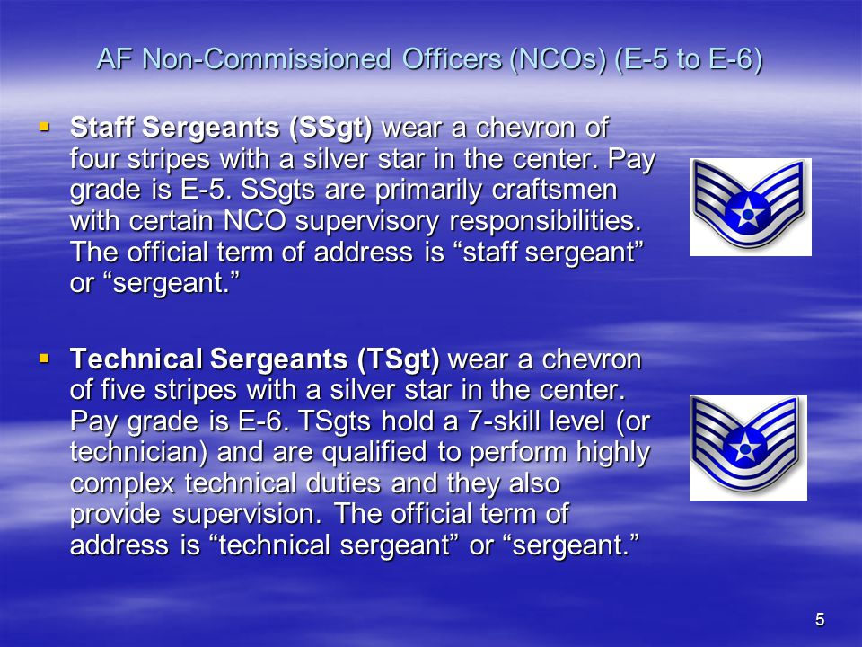 6 AF Senior NCOs – Top 3 (E-7 to E-9)  Master Sergeants (MSgt) wear a chevron of six stripes with a silver star in the center.
