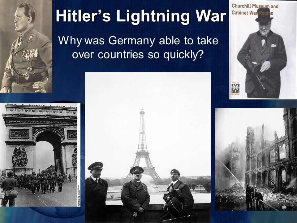 Hitler's Lightning War Why was Germany able to take over countries so quickly?