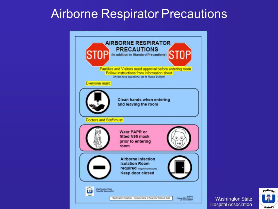 Washington State Hospital Association Airborne Respirator Precautions