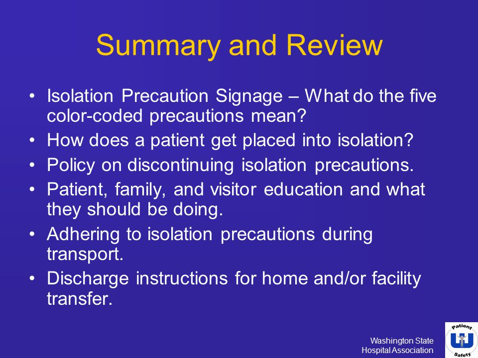 Washington State Hospital Association Isolation Precaution Signage – What do the five color-coded precautions mean? How does a patient get placed into
