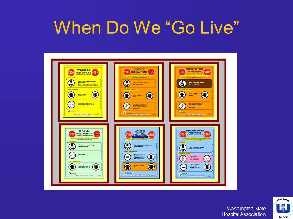 "Washington State Hospital Association When Do We ""Go Live"""