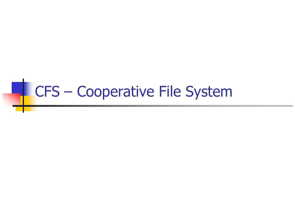 CFS – Cooperative File System