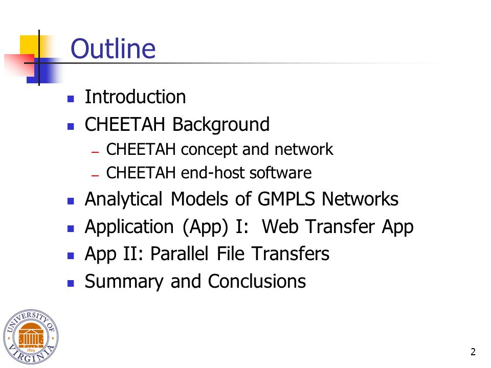 2 Outline Introduction CHEETAH Background ― CHEETAH concept and network ― CHEETAH end-host software Analytical Models of GMPLS Networks Application (App) I: Web Transfer App App II: Parallel File Transfers Summary and Conclusions