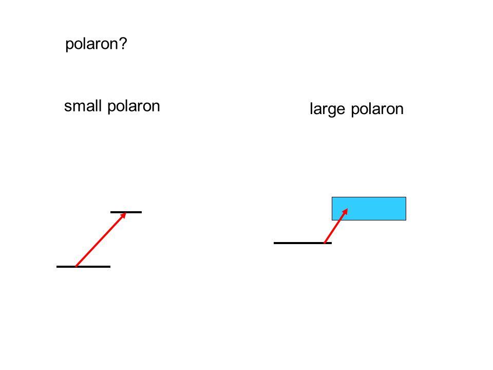 polaron? small polaron large polaron