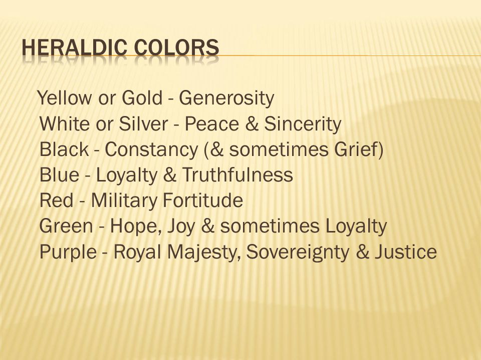 Yellow or Gold - Generosity White or Silver - Peace & Sincerity Black - Constancy (& sometimes Grief) Blue - Loyalty & Truthfulness Red - Military For