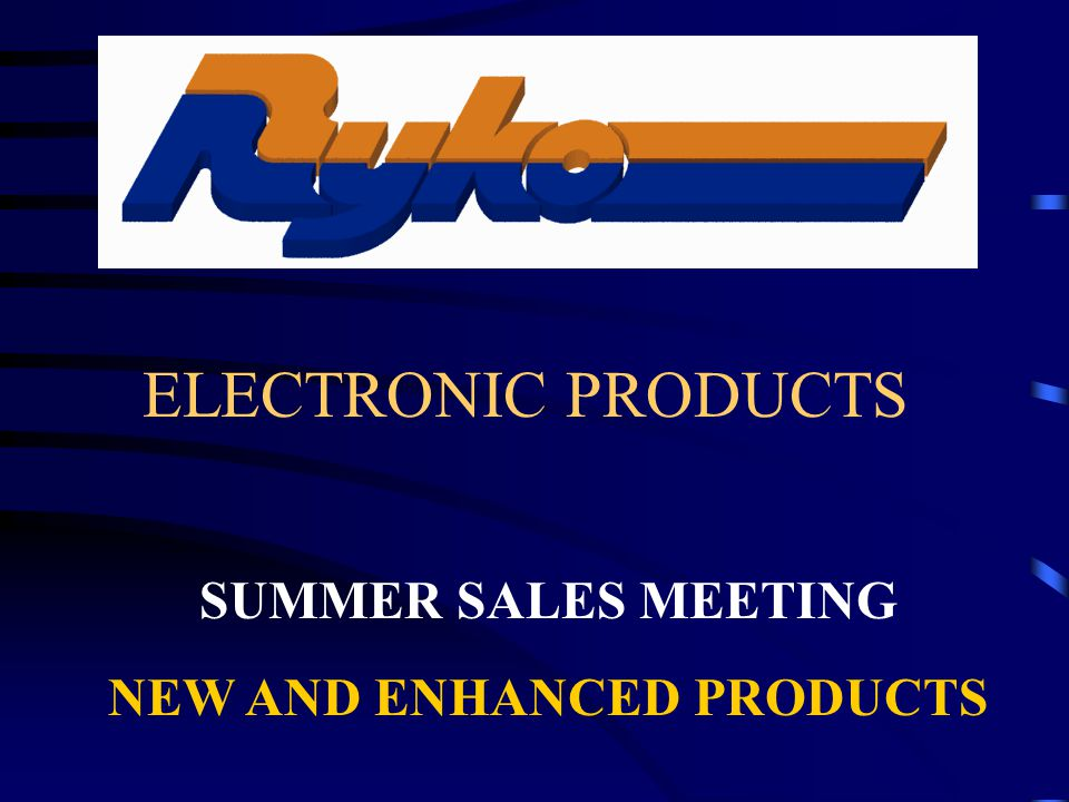 ELECTRONIC PRODUCTS SUMMER SALES MEETING NEW AND ENHANCED PRODUCTS