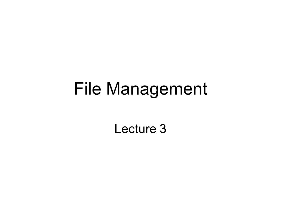 File Management and I/O Functions Separation between the two allows 1.I/O devices can change while keeping the file system the same 2.Redirecting of data is simple
