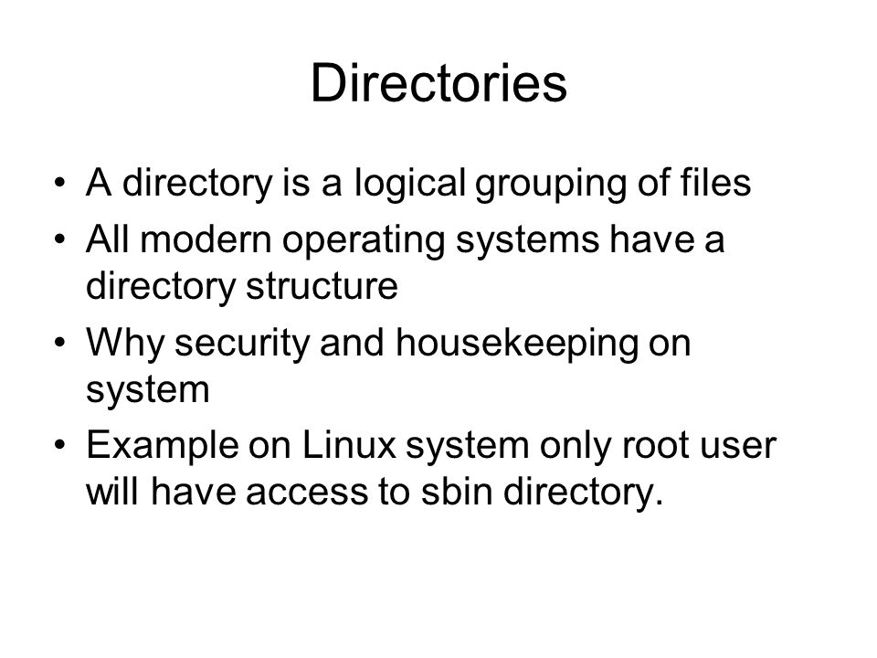 Directory Structure Provides a means of organization so that files can be located easily and efficiently Hide the physical devices from the logical view of the files Partitions –Independent subsections of a device Volume –Directory structure for a particular partition –Needs to be mounted to be incorporated into the overall file system structure Contain file attributes