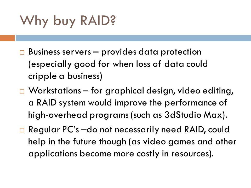 Why buy RAID.
