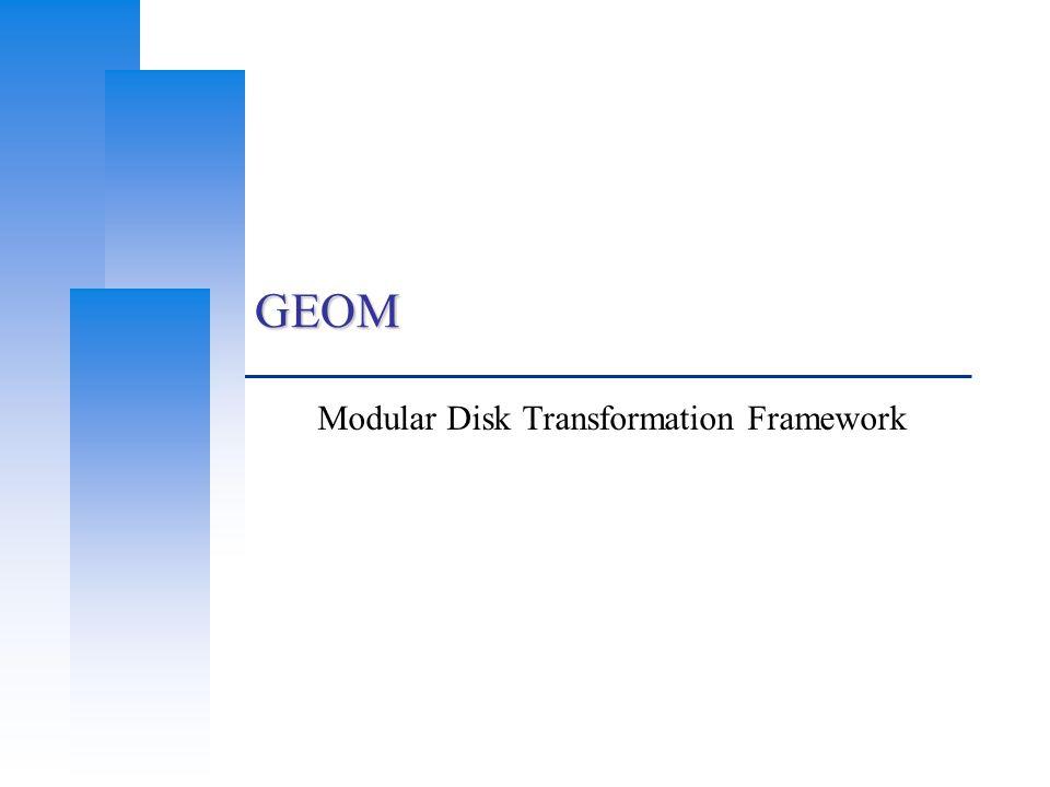 GEOM Modular Disk Transformation Framework