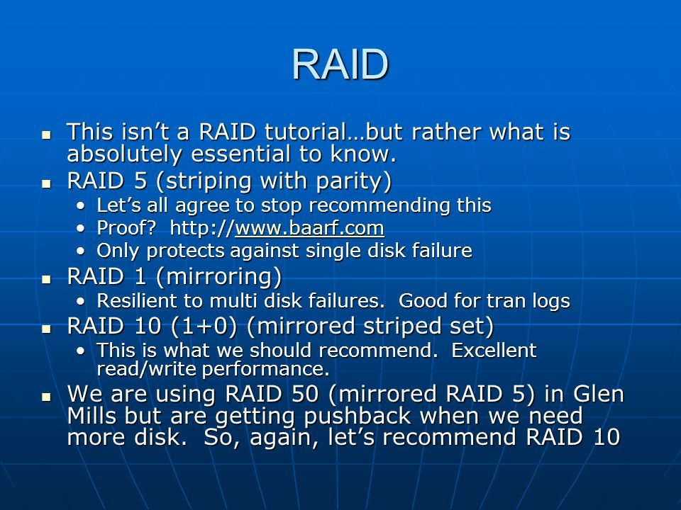 RAID This isn't a RAID tutorial…but rather what is absolutely essential to know.