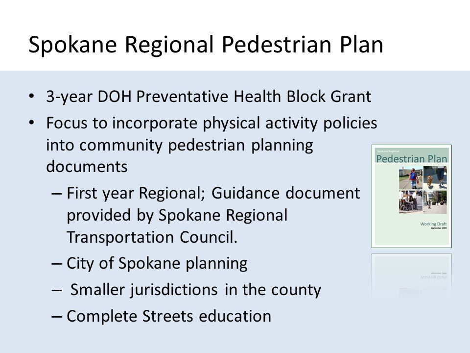 Pedestrian Plan - Process Included a community process with multiple agencies Analyzed current data Surveyed residents Surveyed planners/engineers in jurisdictions Draft plan in a team approach
