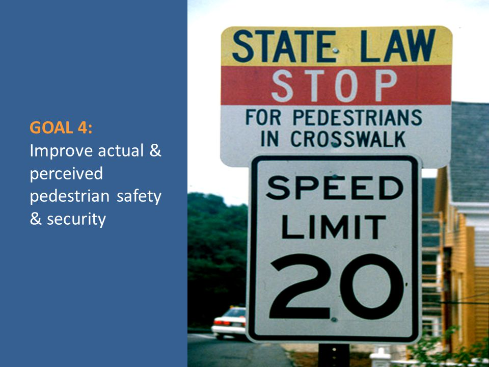 GOAL 5: Support all pedestrian travel to improve physical health & slow obesity & chronic disease