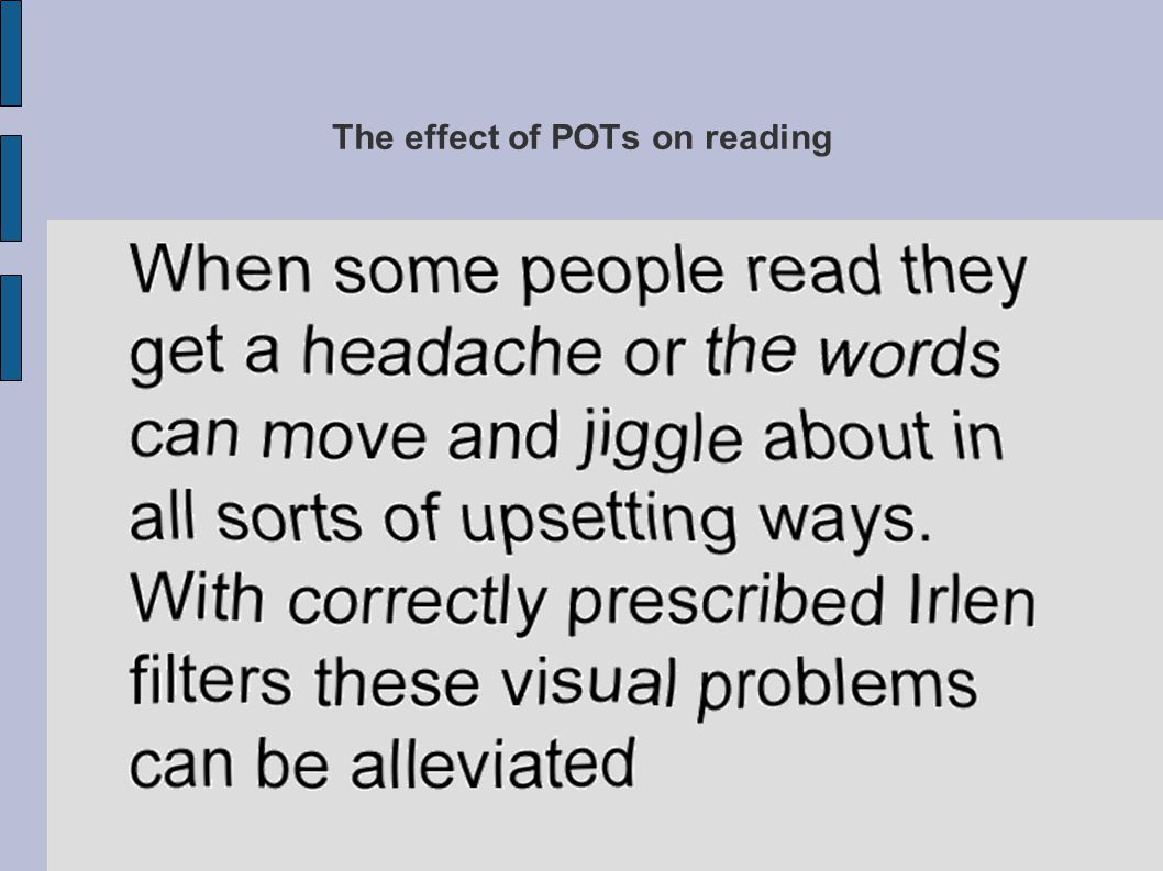 The effect of POTs on reading